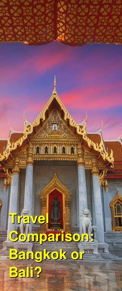 Bangkok vs. Bali Travel Comparison