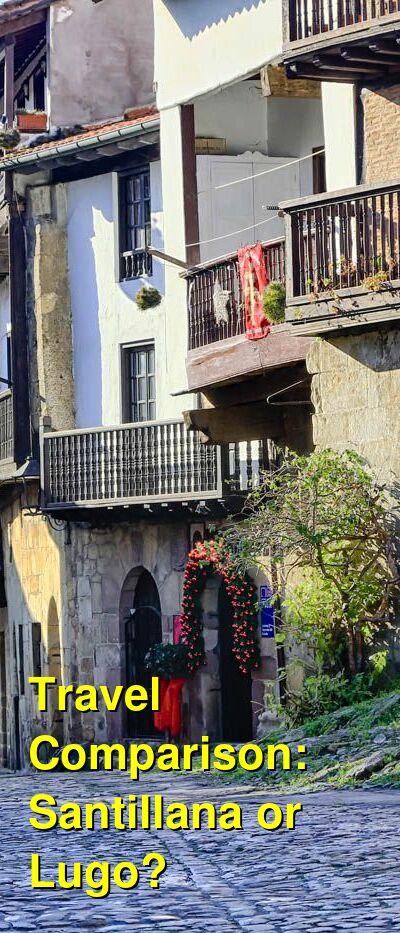 Santillana vs. Lugo Travel Comparison