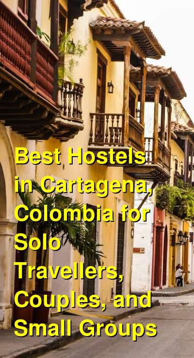 Best Hostels in Cartagena, Colombia for Solo Travellers, Couples, and Small Groups | Budget Your Trip