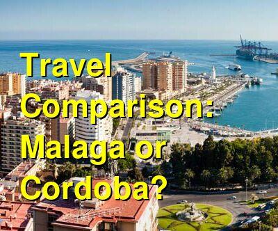 Malaga vs. Cordoba Travel Comparison