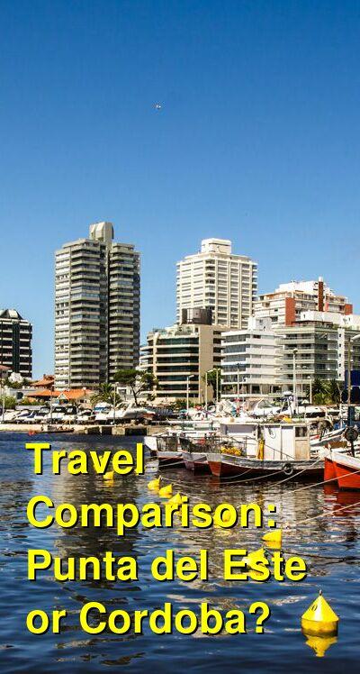 Punta del Este vs. Cordoba Travel Comparison