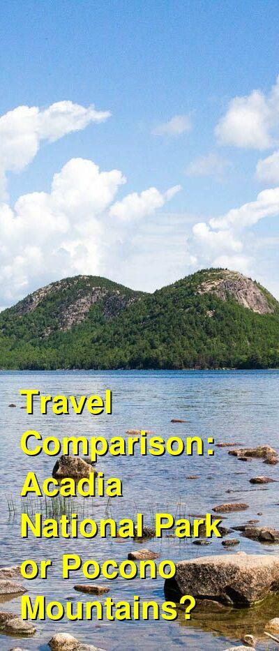 Acadia National Park vs. Pocono Mountains Travel Comparison