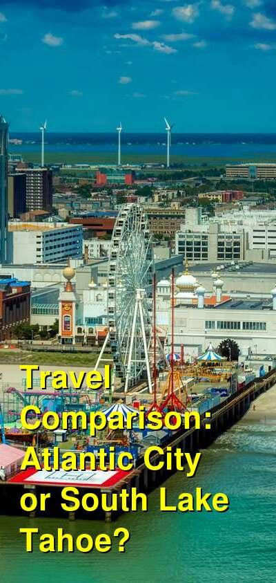 Atlantic City vs. South Lake Tahoe Travel Comparison