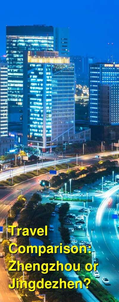 Zhengzhou vs. Jingdezhen Travel Comparison