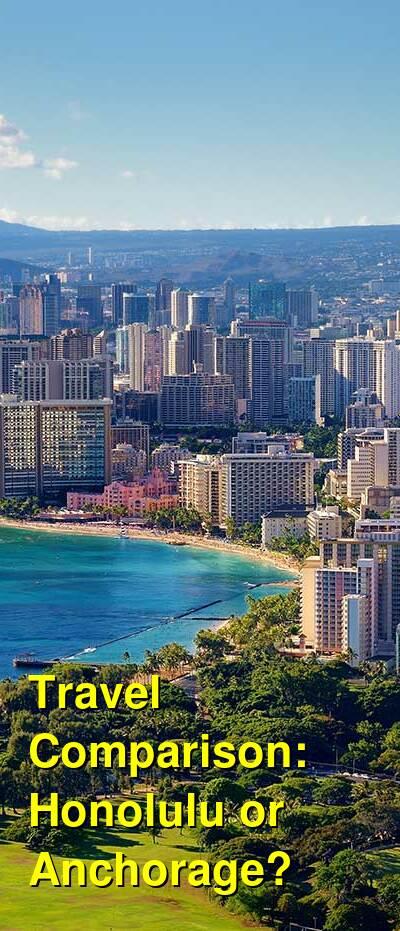 Honolulu vs. Anchorage Travel Comparison