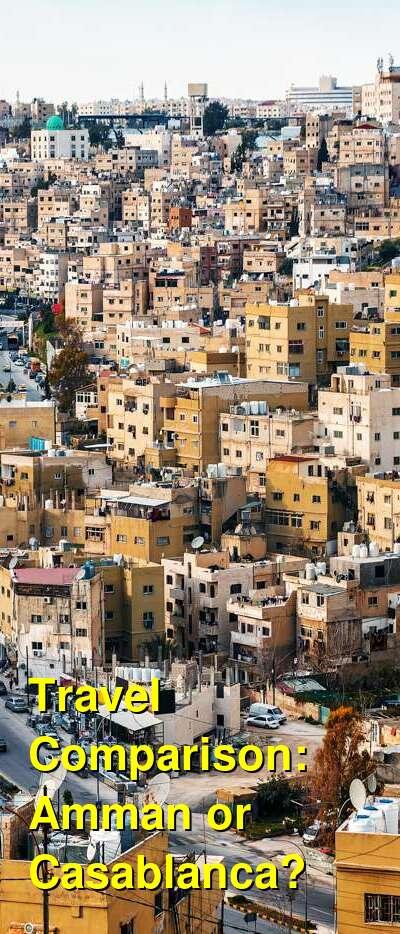Amman vs. Casablanca Travel Comparison