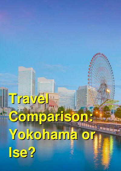 Yokohama vs. Ise Travel Comparison