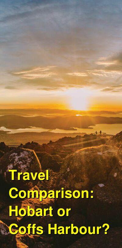 Hobart vs. Coffs Harbour Travel Comparison
