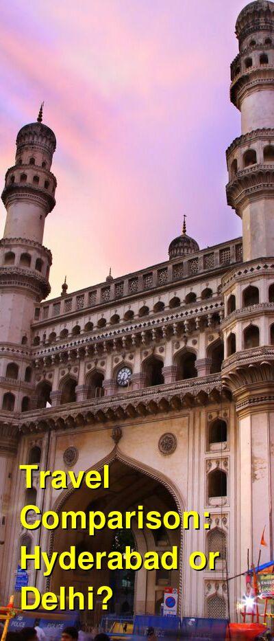 Hyderabad vs. Delhi Travel Comparison
