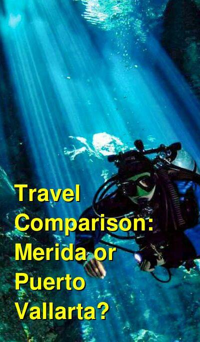 Merida vs. Puerto Vallarta Travel Comparison
