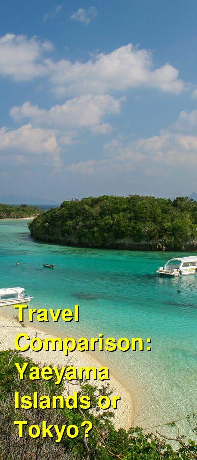 Yaeyama Islands vs. Tokyo Travel Comparison