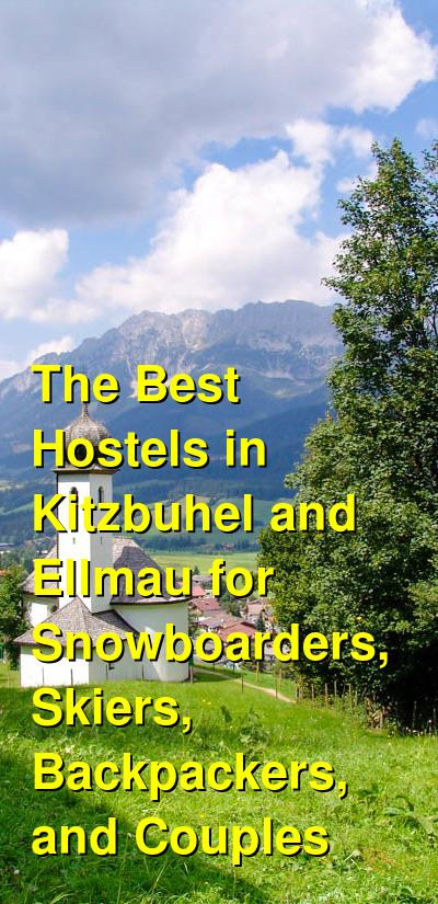 The Best Hostels in Kitzbuhel and Ellmau for Snowboarders, Skiers, Backpackers, and Couples   Budget Your Trip