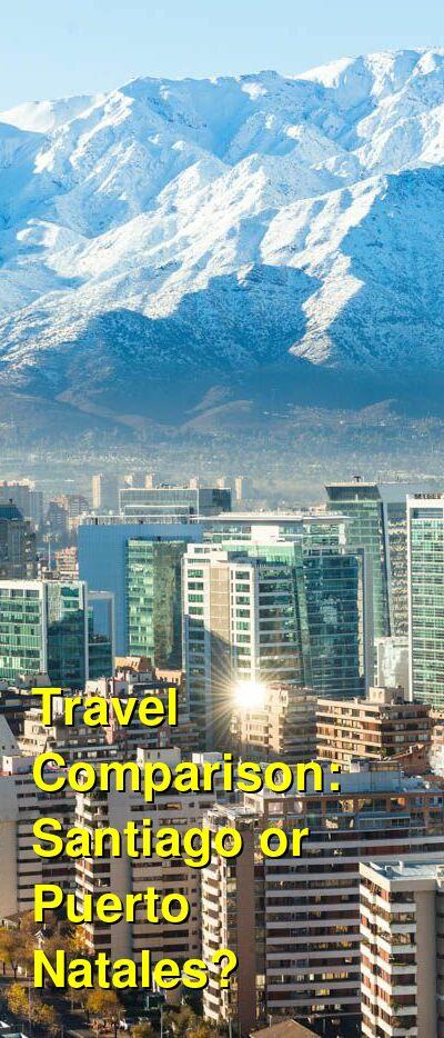 Santiago vs. Puerto Natales Travel Comparison
