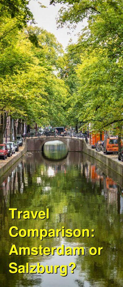Amsterdam vs. Salzburg Travel Comparison