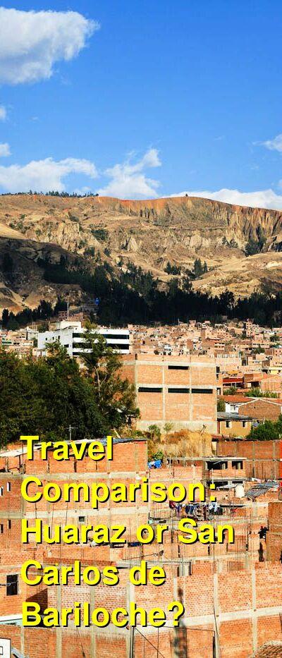 Huaraz vs. San Carlos de Bariloche Travel Comparison