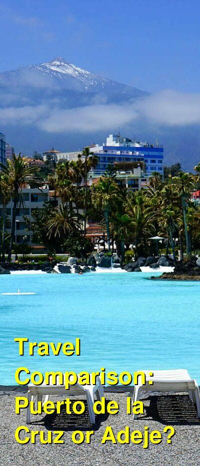 Puerto de la Cruz vs. Adeje Travel Comparison