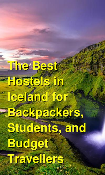 The Best Hostels in Iceland for Backpackers, Students, and Budget Travellers | Budget Your Trip