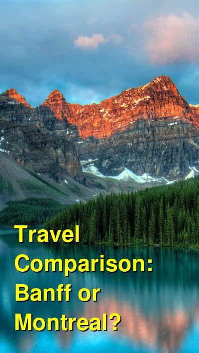 Banff vs. Montreal Travel Comparison