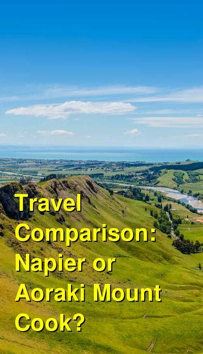 Napier vs. Aoraki Mount Cook Travel Comparison