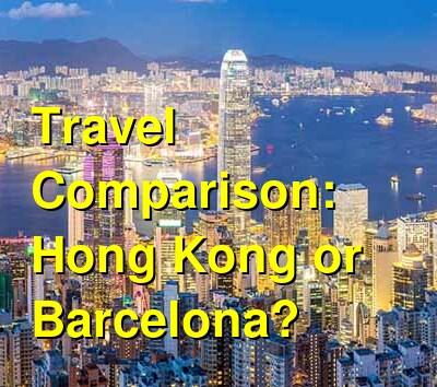 Hong Kong vs. Barcelona Travel Comparison