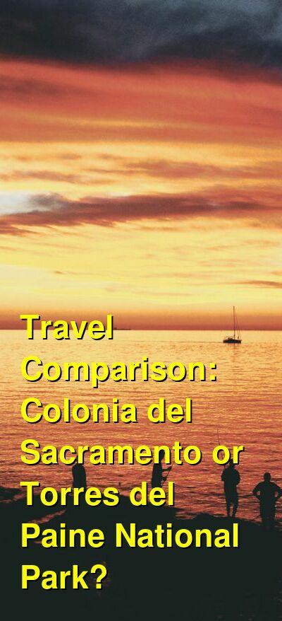 Colonia del Sacramento vs. Torres del Paine National Park Travel Comparison