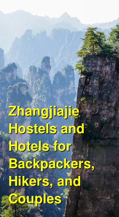 Zhangjiajie Hostels and Hotels for Backpackers, Hikers, and Couples | Budget Your Trip