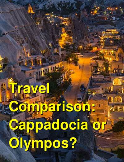 Cappadocia vs. Olympos Travel Comparison