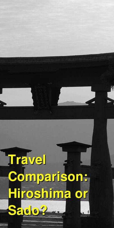 Hiroshima vs. Sado Travel Comparison