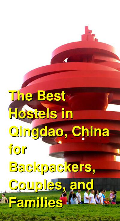 The Best Hostels in Qingdao, China for Backpackers, Couples, and Families | Budget Your Trip