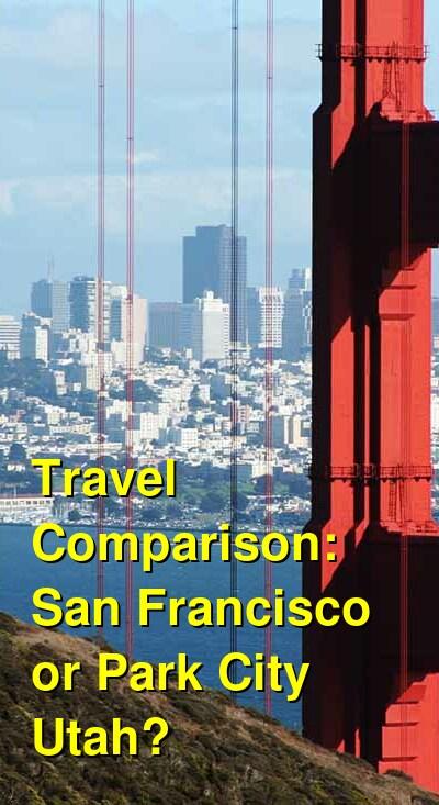 San Francisco vs. Park City Utah Travel Comparison