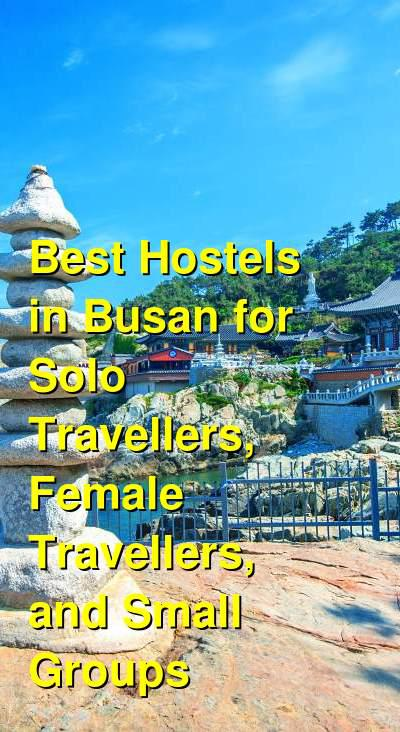 Best Hostels in Busan for Solo Travellers, Female Travellers, and Small Groups | Budget Your Trip