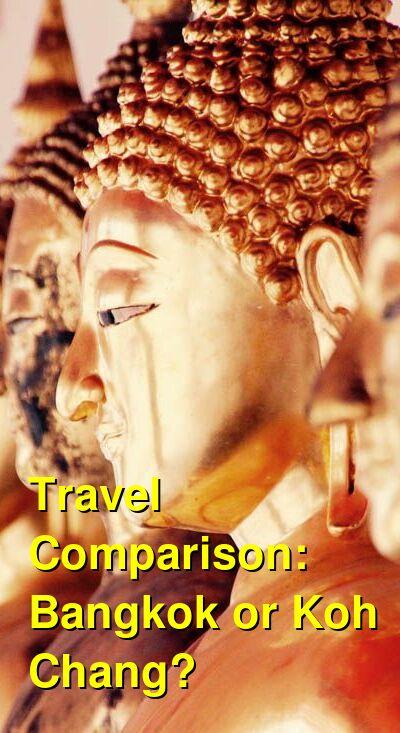 Bangkok vs. Koh Chang Travel Comparison