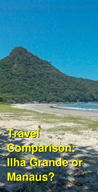 Ilha Grande vs. Manaus Travel Comparison