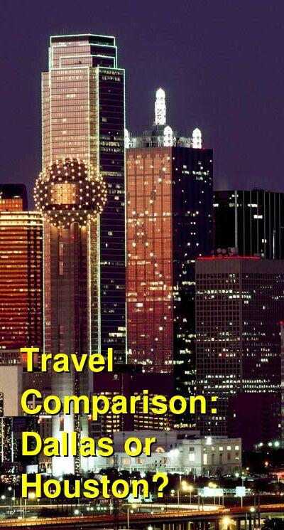 Dallas vs. Houston Travel Comparison