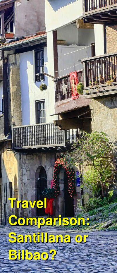 Santillana vs. Bilbao Travel Comparison