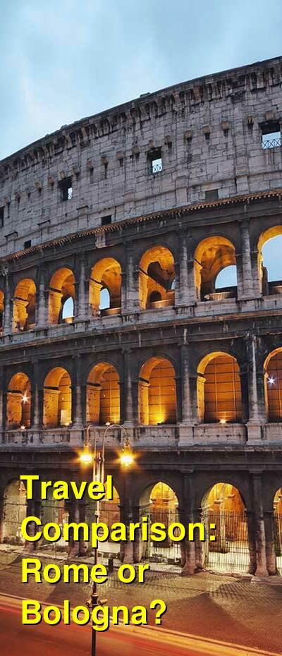 Rome vs. Bologna Travel Comparison