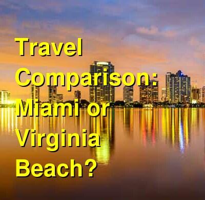 Miami vs. Virginia Beach Travel Comparison