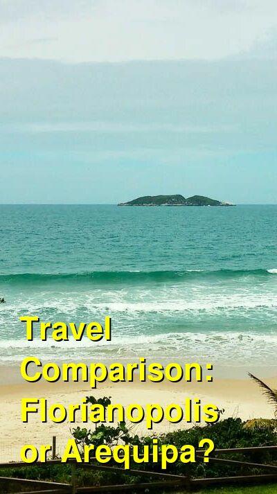 Florianopolis vs. Arequipa Travel Comparison