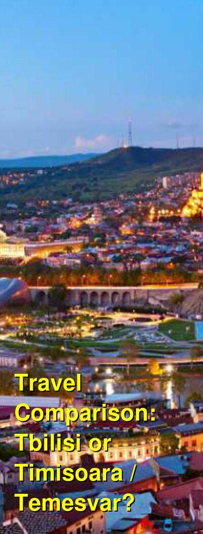 Tbilisi vs. Timisoara / Temesvar Travel Comparison