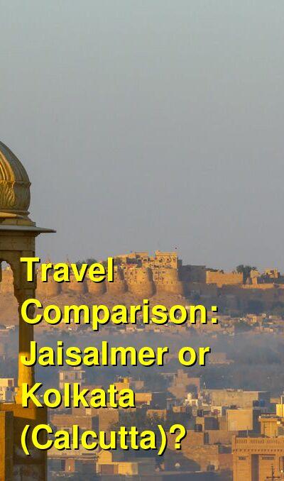 Jaisalmer vs. Kolkata (Calcutta) Travel Comparison