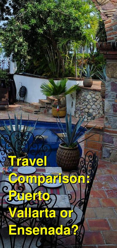 Puerto Vallarta vs. Ensenada Travel Comparison
