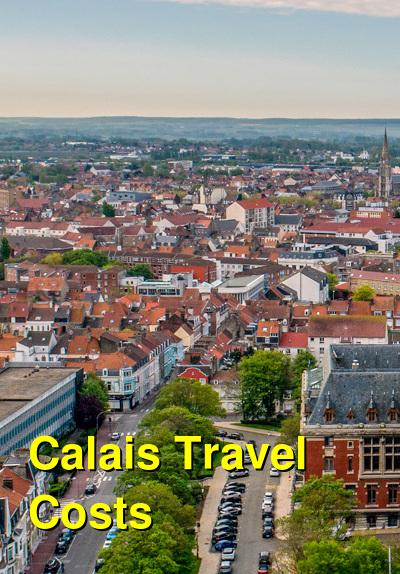 Calais Travel Cost - Average Price of a Vacation to Calais: Food & Meal Budget, Daily & Weekly Expenses | BudgetYourTrip.com