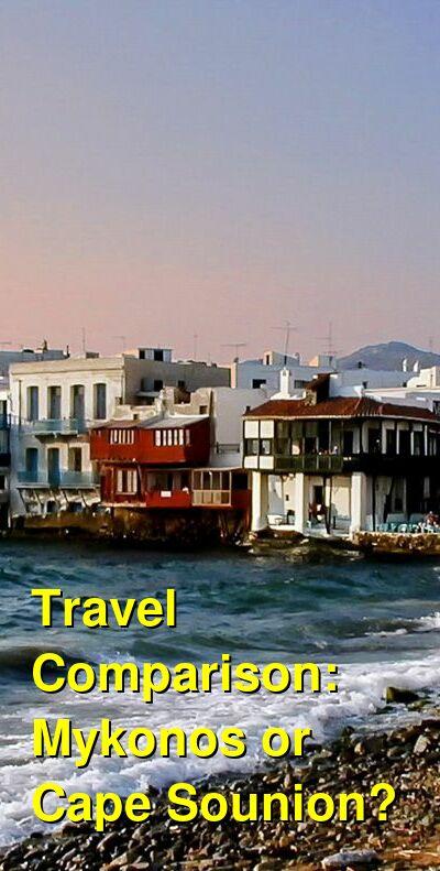 Mykonos vs. Cape Sounion Travel Comparison