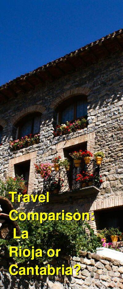 La Rioja vs. Cantabria Travel Comparison