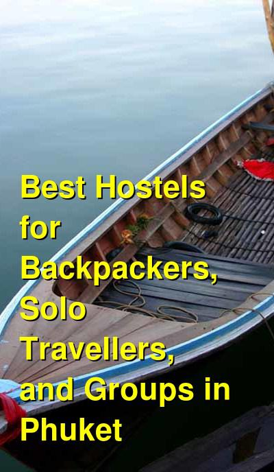 Best Hostels for Backpackers, Solo Travellers, and Groups in Phuket | Budget Your Trip