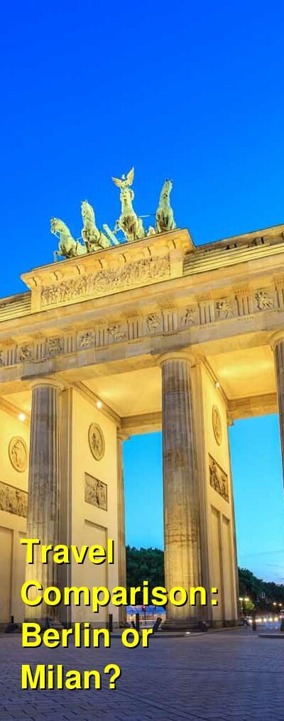 Berlin vs. Milan Travel Comparison