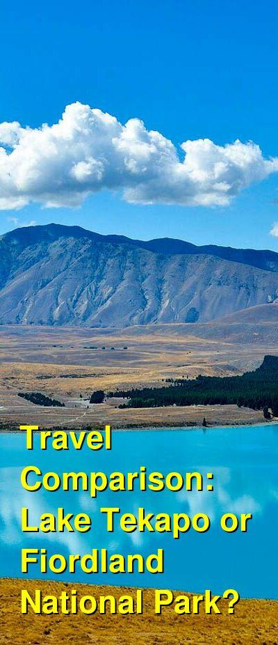 Lake Tekapo vs. Fiordland National Park Travel Comparison