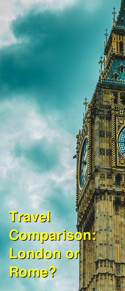 London vs. Rome Travel Comparison