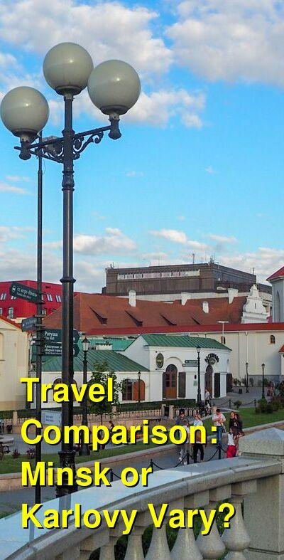 Minsk vs. Karlovy Vary Travel Comparison