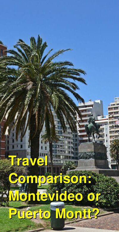 Montevideo vs. Puerto Montt Travel Comparison
